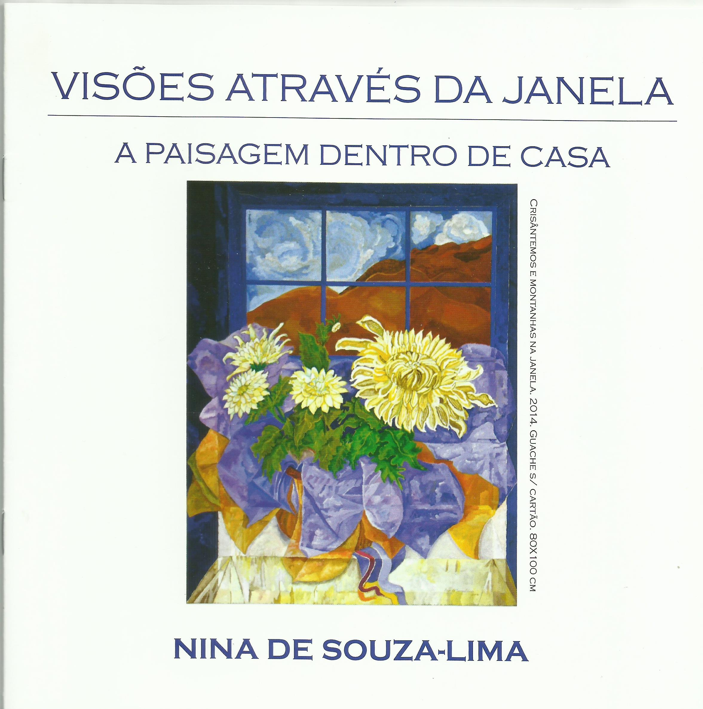 Catálogo da exposição Visões Através da Janela: a paisagem dentro de casa. Produzido pela curadoria do Espaço Cultural Fórum Lafayette, Belo Horizonte, MG. [2015]